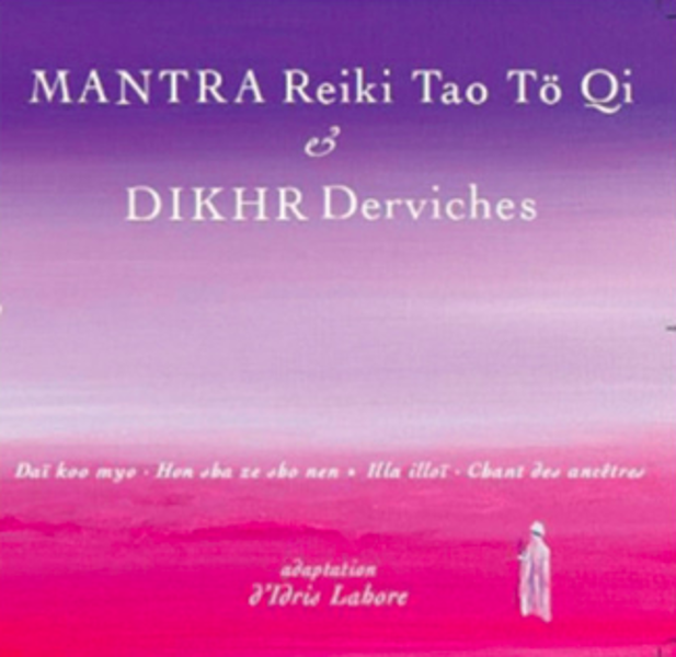 CD Mantra Reiki Tao Tö Qi et Dikhr Derviches